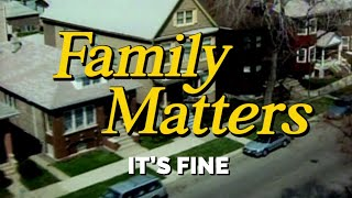 FAMILY MATTERS (Week 9) | It's Fine