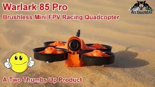Warlark Pro 85 Brushless Mini FPV Racing Drone PNP