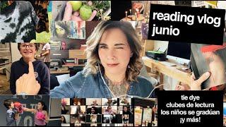 READING VLOG DE JUNIO // TIE DYE + CLUBES DE LECTURA + LOS NIÑOS SE GRADÚAN ¡Y MÁS! // ELdV