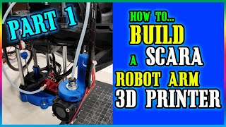 How to Build a SCARA 3D Printer - DIY 3D Printer Build - Part 1