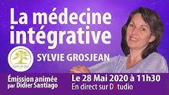 La médecine intégrative avec Sylvie Grosjean