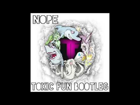 Borgore & Dotcom feat  Shaygray -  Nope Toxic Fun Bootleg