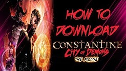 How to download Constantine city of Demons