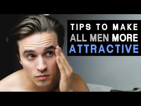 13 Ultimate Tips to Make ALL MEN MORE ATTRACTIVE - Dre Drexler
