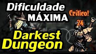 Darkest Dungeon - Missão na DIFICULDADE MÁXIMA!!!