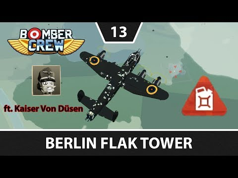 Bomber Crew - Episode 13 - Berlin Flak Tower