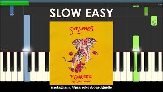 How to Play Side Effects by The Chainsmokers ft.  Emily Warren on Piano - Slow & Easy