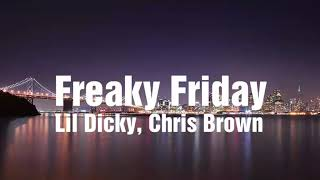 Lil Dicky & Chris Brown - Freaky Friday (lyrics⬇️)