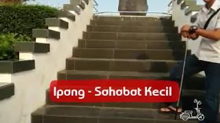 Download Video Ipang - Sahabat Kecil ( Lyric ) MP3 3GP MP4