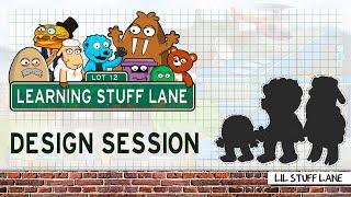 Learning Stuff Lane: Design Session - Lil Stuff Lane