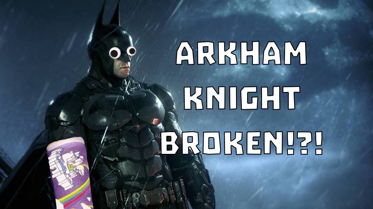 Batman Arkham Knight is Totally Broken!?! - Now Joining Podcast #02 - YouTube