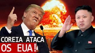 E SE A COREIA DO NORTE ATACASSE OS EUA COM BOMBAS NUCLEARES