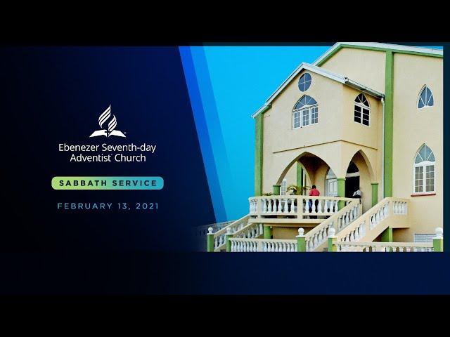 Feb 13 2021 // Ebenezer SDA Sabbath Service