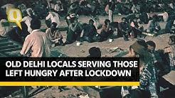 COVID-19: Despite No Income Amid Lockdown, Old Delhi Shop Owners Serve Needy   The Quint