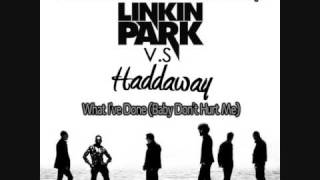 Mash-Up: Linkin Park Vs. Haddaway - What I