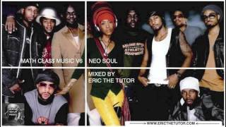 Old School Neo Soul Playlist (90s R Hits Mix By Eric The Tutor) MathCla$$ Music V6