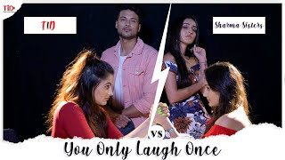 YOLO: You only laugh once| FT. Tanya Sharma, Kreetika Sharma vs Arushi Handa and Sidharth Banerjee