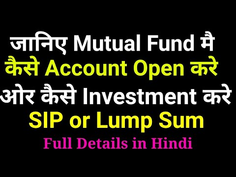 How to Open Account in Mutual Fund and How to Invest in SIP Or Lumpsum | Full Details In hindi