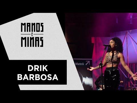 Manos e Minas | Drik Barbosa | 01/09/2018