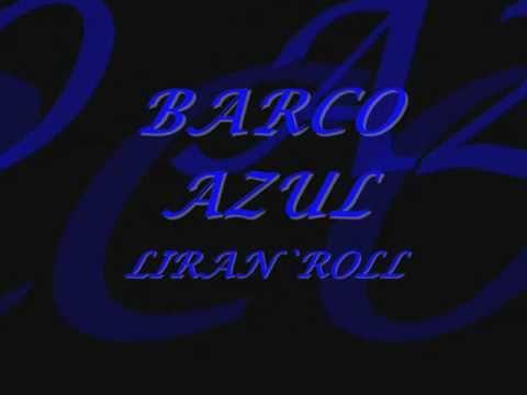 BARCO AZUL LIRAN` ROLL