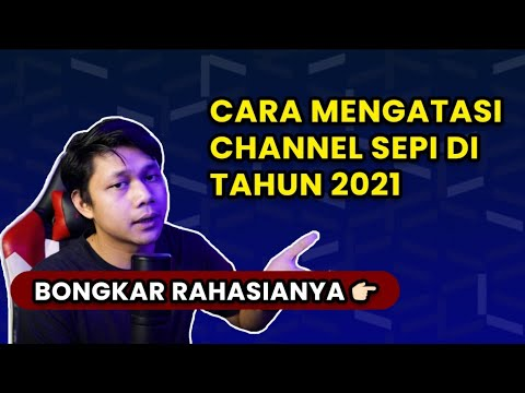 Penyebab Channel Youtube Sepi 2021 - Rahasia Memaksimalkan Penonton Video Youtube 2021