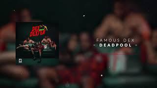 Famous Dex Deadpool Official Audio