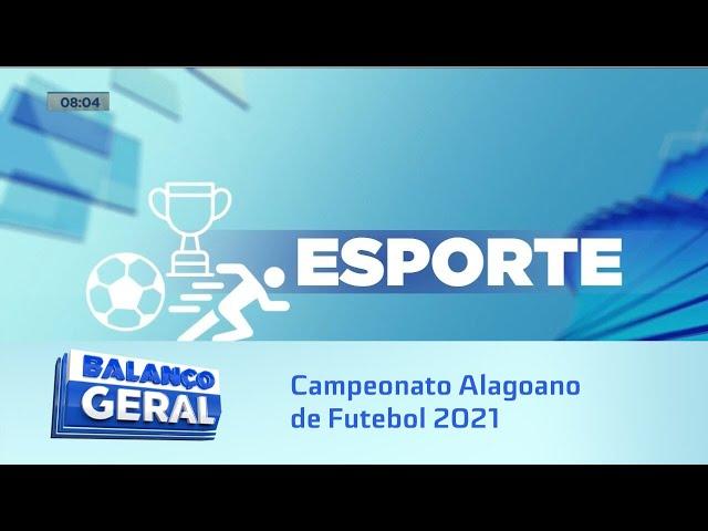 Esporte: Campeonato Alagoano de Futebol 2021