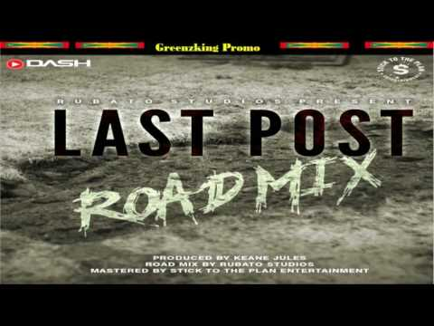 Dash - Last Post {Grenada Soca 2017} Rubato Road Mix