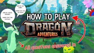 [ROBLOX] How to get Started & Play DRAGON ADVENTURES 🐉 | COMPLETE/FULL Beginners Guide! 🔥
