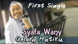 Syafa Wany Gelora Hatiku First Single.mp3