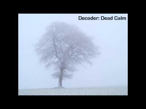 Decoder-Dead Calm