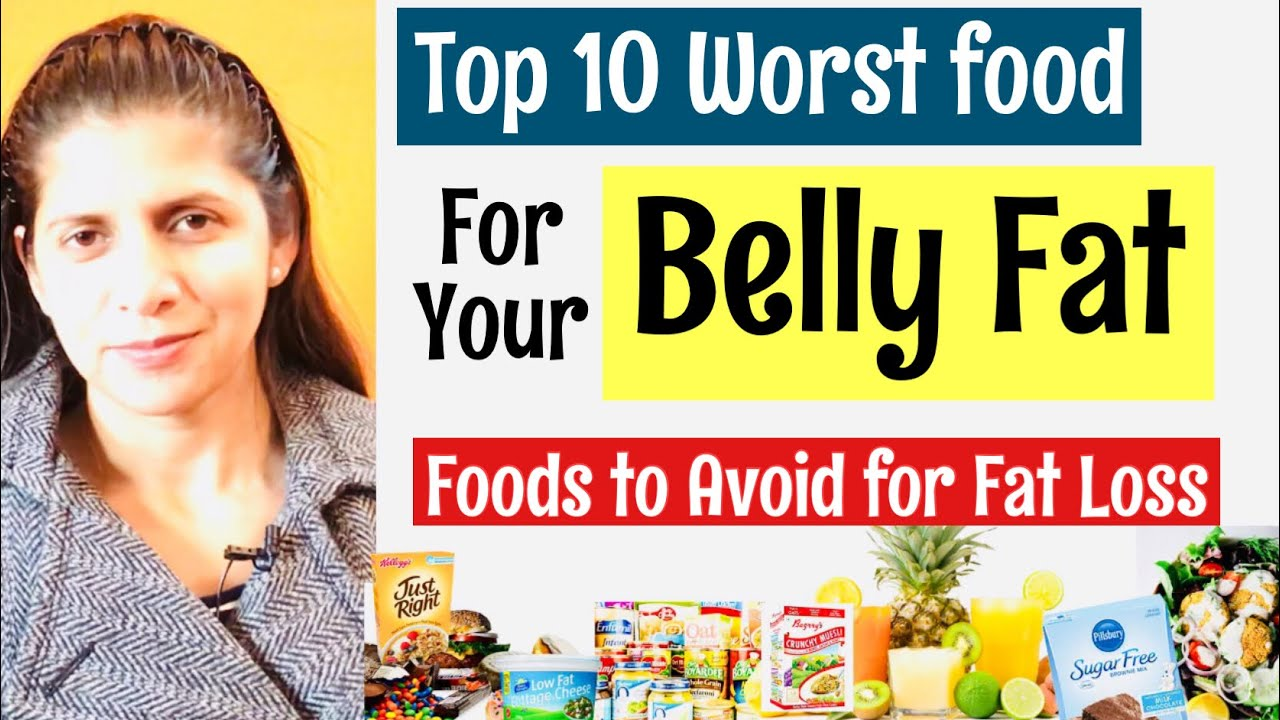 what foods should you avoid for belly fat