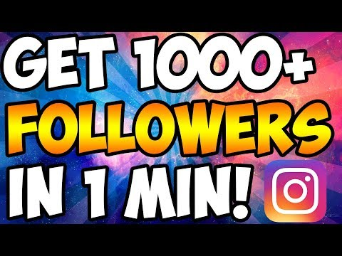 How to Get More Followers On Instagram IN 2019! (Get 1000 Followers In A Min)