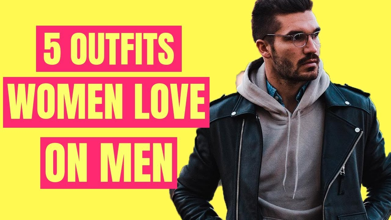 5 Outfits Women Find Sexy On Men  What Girls Want Guys To -6718