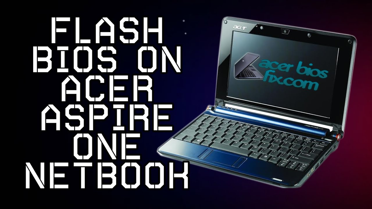 Updating the bios of the aspire one a110 or a150