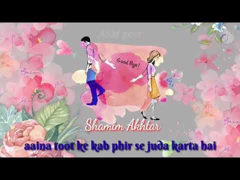 Aaina Toot Ke Kab Phir Se Juda Karta Hai _ ((( Jhankar ))) Whatsapp Status