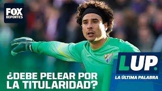 LUP: ¿Ochoa debe pelear por la titularidad?