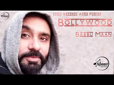Babbu Maan __ BollyWood __ Full Song __ Latest Punjabi Song 2018