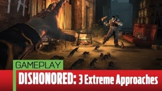 Dishonored - Three Extreme Approaches