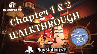 A Fisherman's Tale Chapters 1 & 2 Walkthrough on PlayStation VR