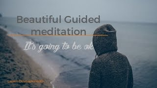 BEAUTIFUL GUIDED SLEEP MEDITATION-  ITS GOING TO BE OK - ocean sounds