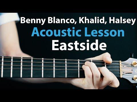Eastside - Khalid, Halsey, Benny Blanco: Acoustic Guitar Lesson🎸How To Play Chords/Rhythms