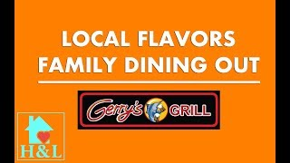 Local Flavors - Family Dining Out - Gerry's Grill  || Health and Lifestyle