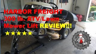 Harbor Freight 300 lb. ATV/Lawn Mower Lift Review