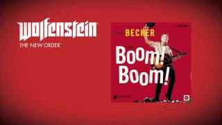 Wolfenstein: The New Order (Soundtrack)  - Ralph Becker - Boom! Boom!