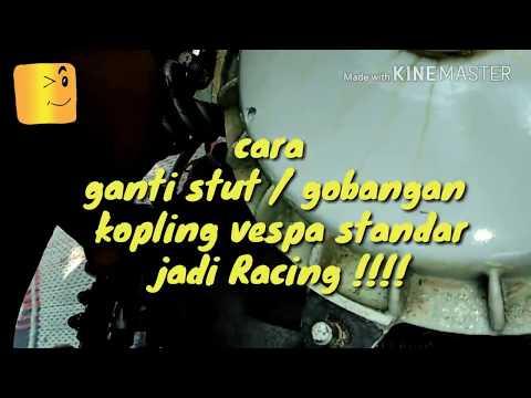 Cara Pasang Stut / Gobangan Kopling vespa standar jadi Racing!!!!
