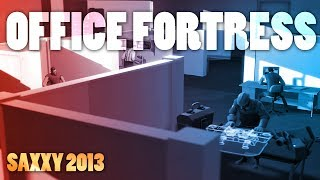 Office Fortress (Saxxy 2013 Finalist)