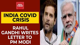 Rahul Gandhi Writes Letter To PM Modi Over India's Covid Crisis   India Today