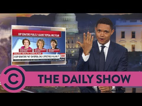 The Republican Healthcare Bill Is Dead - The Daily Show | Comedy Central
