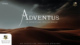 Adventus: A Spiritual Pilgrimage